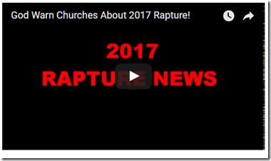 God Warns The Churches About 2017 Rapture